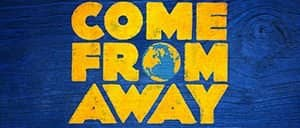 Come From Away op Broadway Tickets